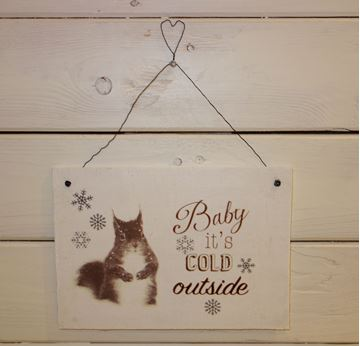 """Bild von """"Baby it's cold..."""" Handmade-Schild"""